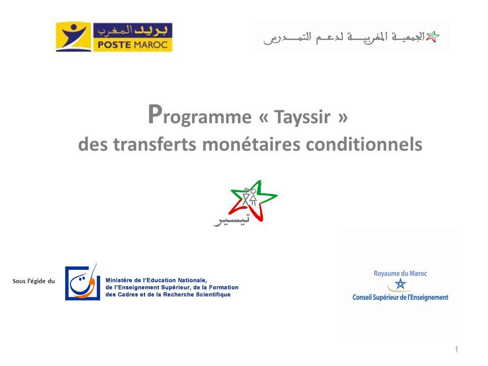 P rogramme « Tayssir » des transferts monétaires conditionnels 1 Sous légide du