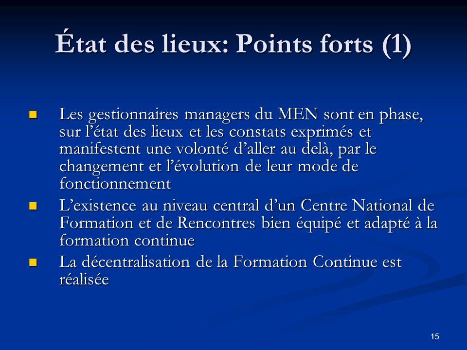 15 État des lieux: Points forts (1) Les gestionnaires managers du MEN sont en phase, sur létat des lieux et les constats exprimés et manifestent une v