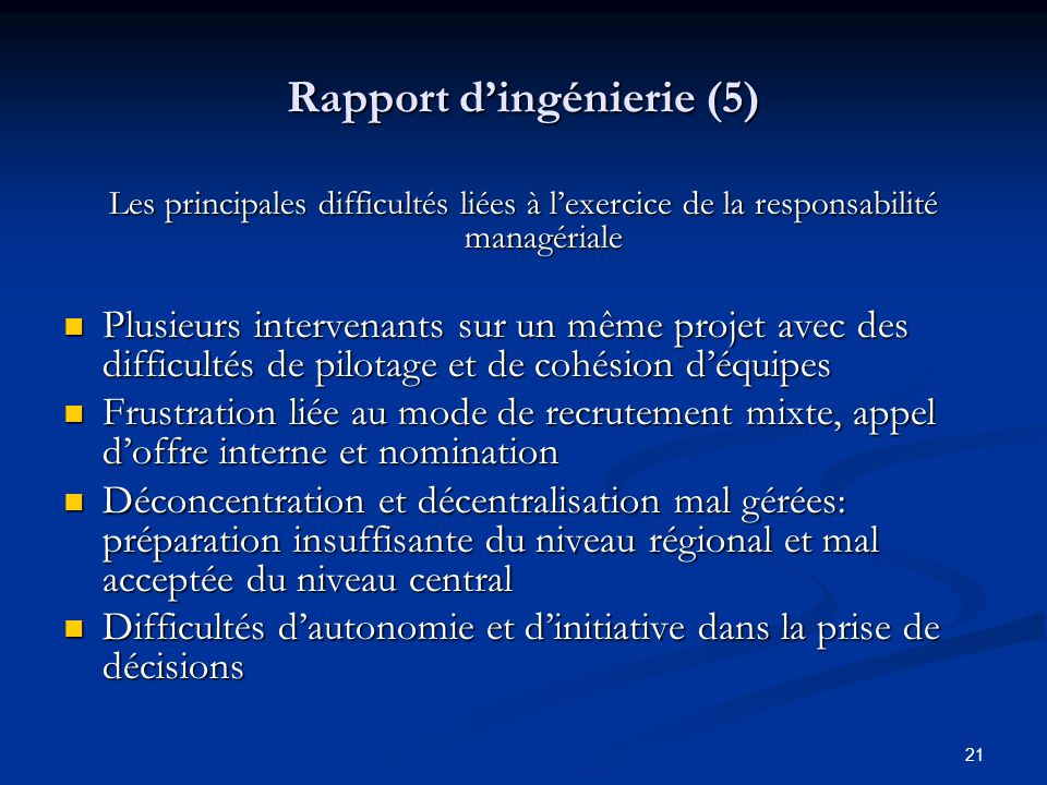 21 Rapport dingénierie (5) Les principales difficultés liées à lexercice de la responsabilité managériale Plusieurs intervenants sur un même projet av