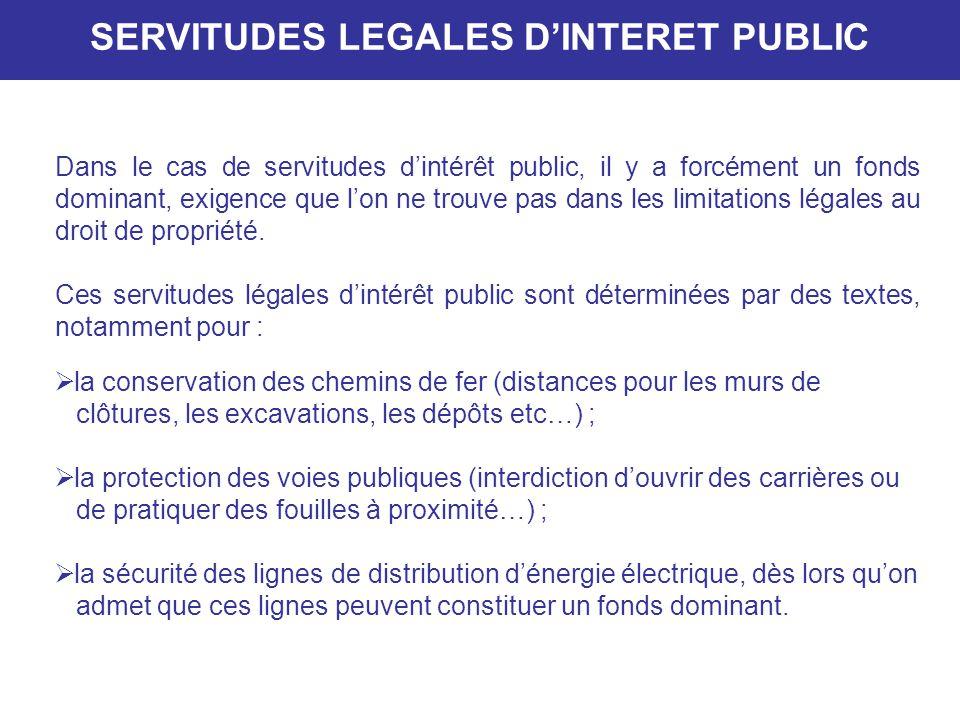 la conservation des chemins de fer (distances pour les murs de clôtures, les excavations, les dépôts etc…) ; la protection des voies publiques (interd