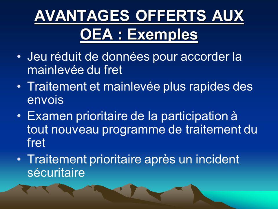 RECONNAISSANCE MUTUELLE DES OEA Lagrément normalisé des OEA offre une plateforme pour la reconnaissance mutuelle du statut dOEA à léchelon bilatéral, régional et mondial.