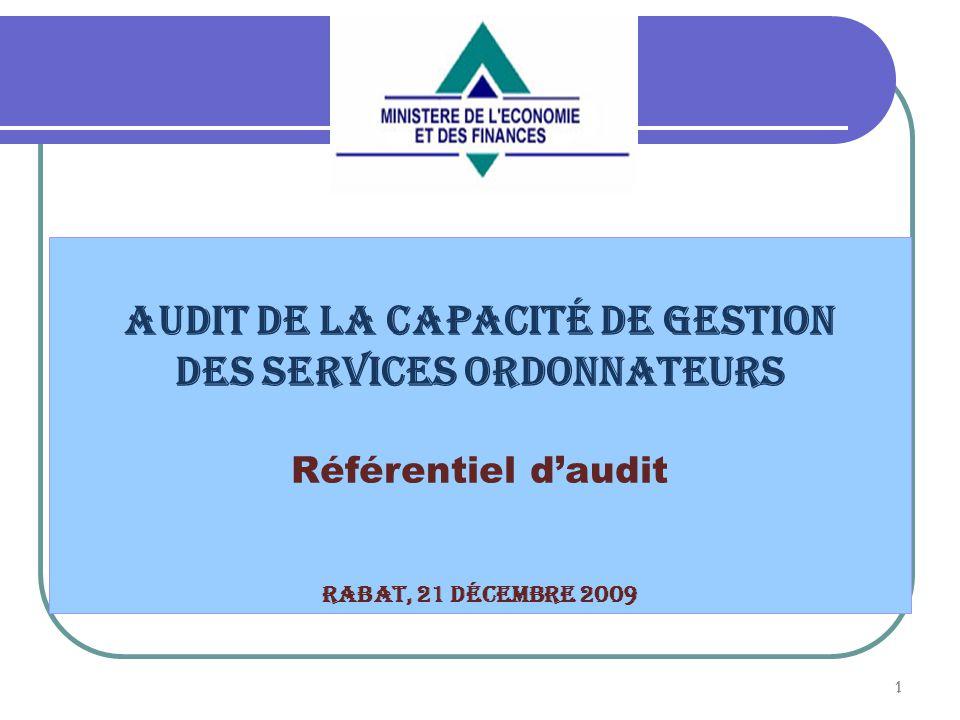 2 Audit de la capacité de gestion des services ordonnateurs ® La Capacité de Gestion des services Ordonnateurs (CGO) est évaluée dans le cadre d un audit effectué sur la base d un référentiel fixé par arrêté du ministre chargé des finances.