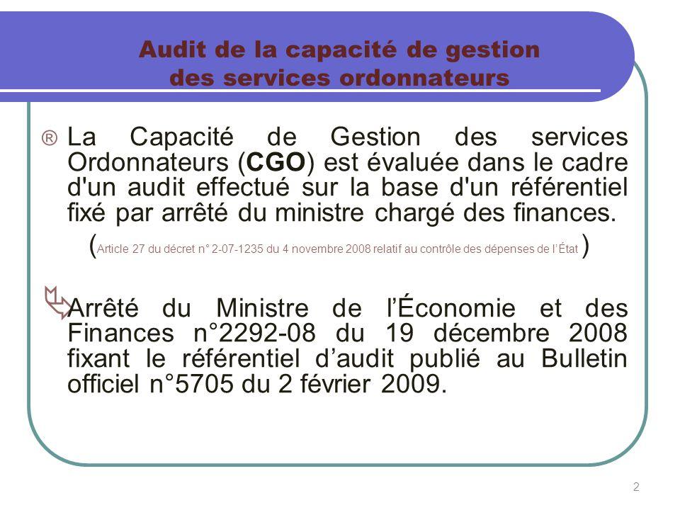 2 Audit de la capacité de gestion des services ordonnateurs ® La Capacité de Gestion des services Ordonnateurs (CGO) est évaluée dans le cadre d'un au