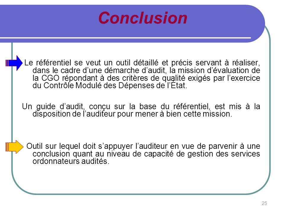 25 Conclusion Le référentiel se veut un outil détaillé et précis servant à réaliser, dans le cadre dune démarche daudit, la mission dévaluation de la