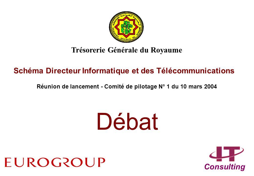 Schéma Directeur Informatique et des Télécommunications Réunion de lancement - Comité de pilotage N° 1 du 10 mars 2004 Consulting Trésorerie Générale