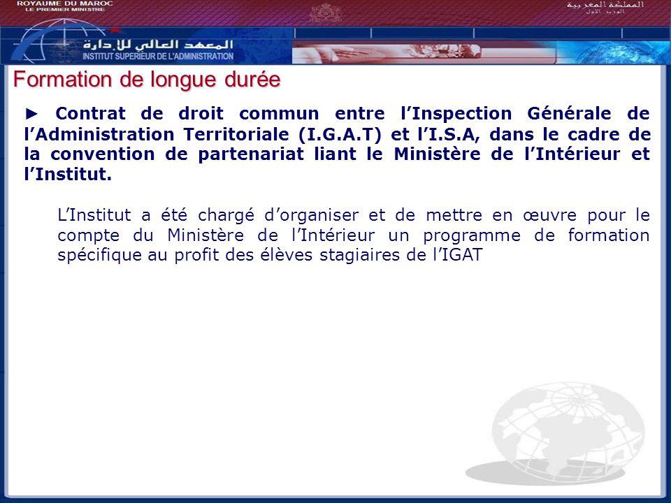 Bilan - Perspectives Formation de longue durée Contrat de droit commun entre lInspection Générale de lAdministration Territoriale (I.G.A.T) et lI.S.A,