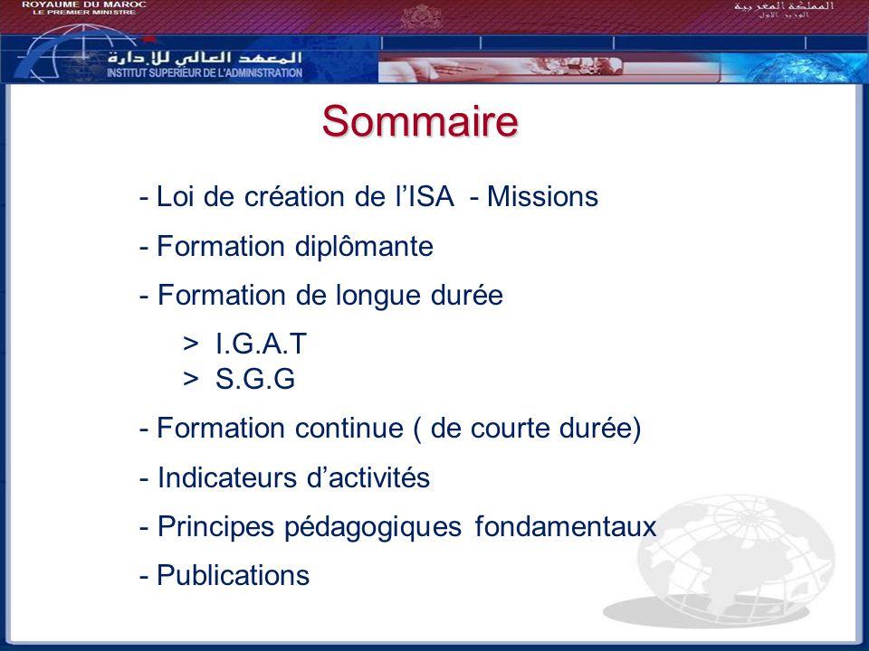 Bilan - Perspectives Sommaire - Loi de création de lISA - Missions - Formation diplômante - Formation de longue durée > I.G.A.T > S.G.G - Formation co