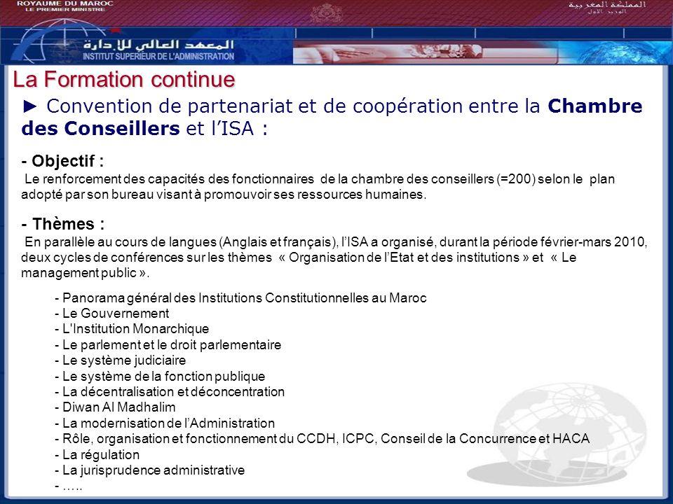 Bilan - Perspectives Convention de partenariat et de coopération entre la Chambre des Conseillers et lISA : - Objectif : Le renforcement des capacités