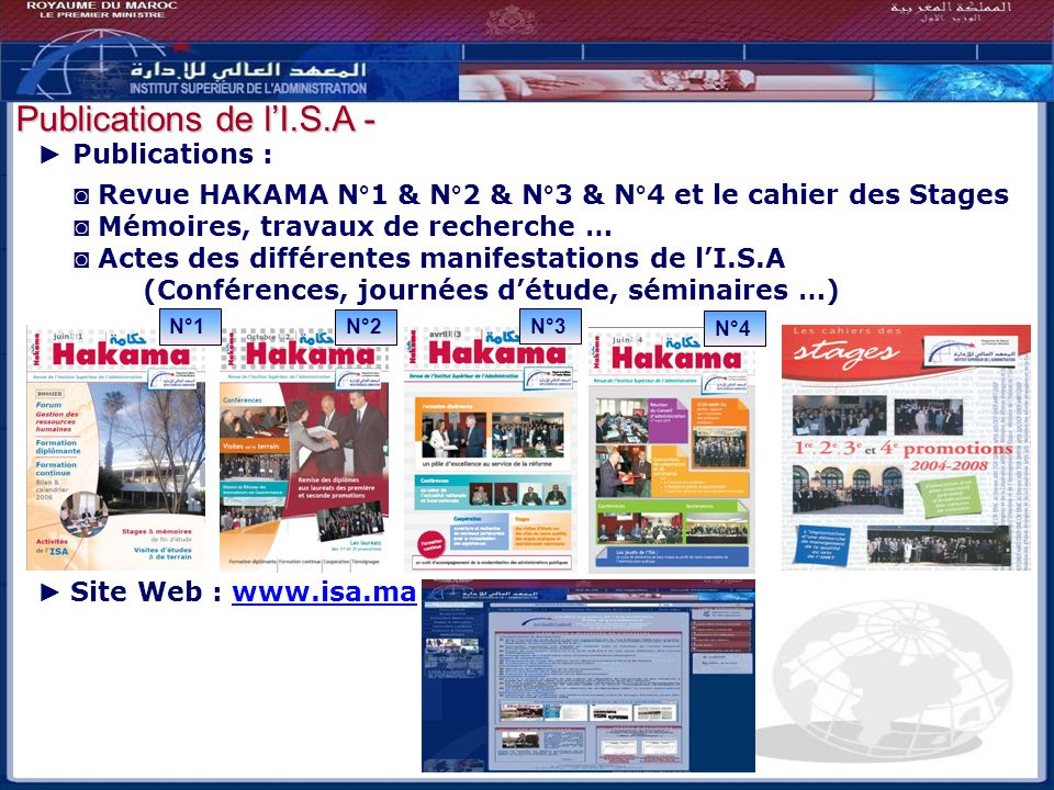 Bilan - Perspectives Publications : Revue HAKAMA N°1 & N°2 & N°3 & N°4 et le cahier des Stages Mémoires, travaux de recherche … Actes des différentes