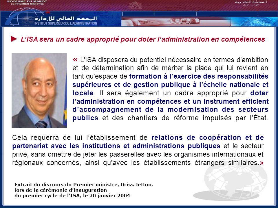 LISA sera un cadre approprié pour doter ladministration en compétences « LISA disposera du potentiel nécessaire en termes dambition et de déterminatio