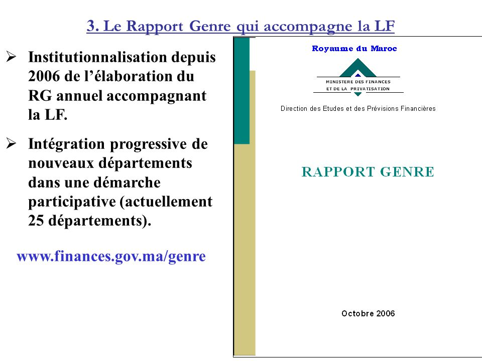 Institutionnalisation depuis 2006 de lélaboration du RG annuel accompagnant la LF. Intégration progressive de nouveaux départements dans une démarche