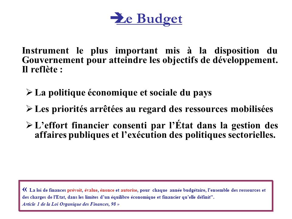 Instrument le plus important mis à la disposition du Gouvernement pour atteindre les objectifs de développement. Il reflète : La politique économique