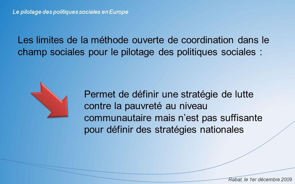 Rabat, le 1er décembre 2009 Le pilotage des politiques sociales en Europe Les limites de la méthode ouverte de coordination dans le champ sociales pou
