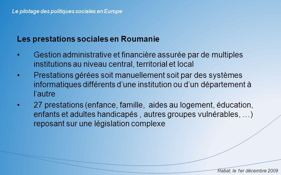 Rabat, le 1er décembre 2009 Le pilotage des politiques sociales en Europe Les prestations sociales en Roumanie Gestion administrative et financière as