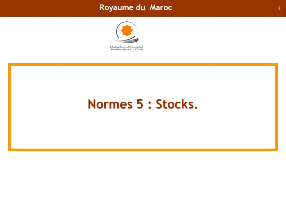 2 Normes 5 : Stocks. Royaume du Maroc