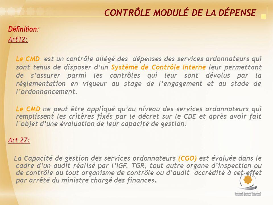 Définition:Art12: Le CMD est un contrôle allégé des dépenses des services ordonnateurs qui sont tenus de disposer dun Système de Contrôle Interne leur