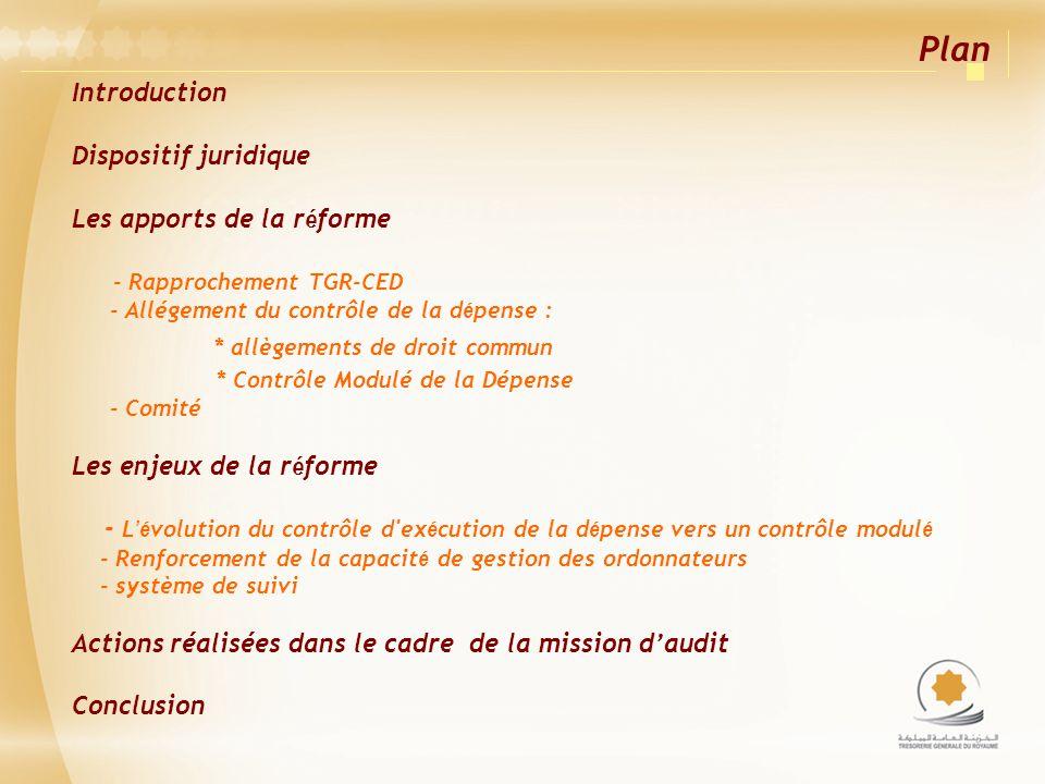 Plan Introduction Dispositif juridique Les apports de la r é forme - Rapprochement TGR-CED - Allégement du contrôle de la d é pense : * allègements de