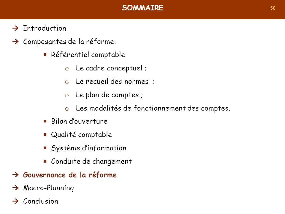 50 SOMMAIRE Introduction Composantes de la réforme: Référentiel comptable o Le cadre conceptuel ; o Le recueil des normes ; o Le plan de comptes ; o L
