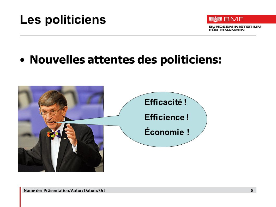 8 Les politiciens Nouvelles attentes des politiciens: The expectations of the citizens with regard to the public services in Europe, but also the expectations of the civil servants with regard to their employers have changed continuously.