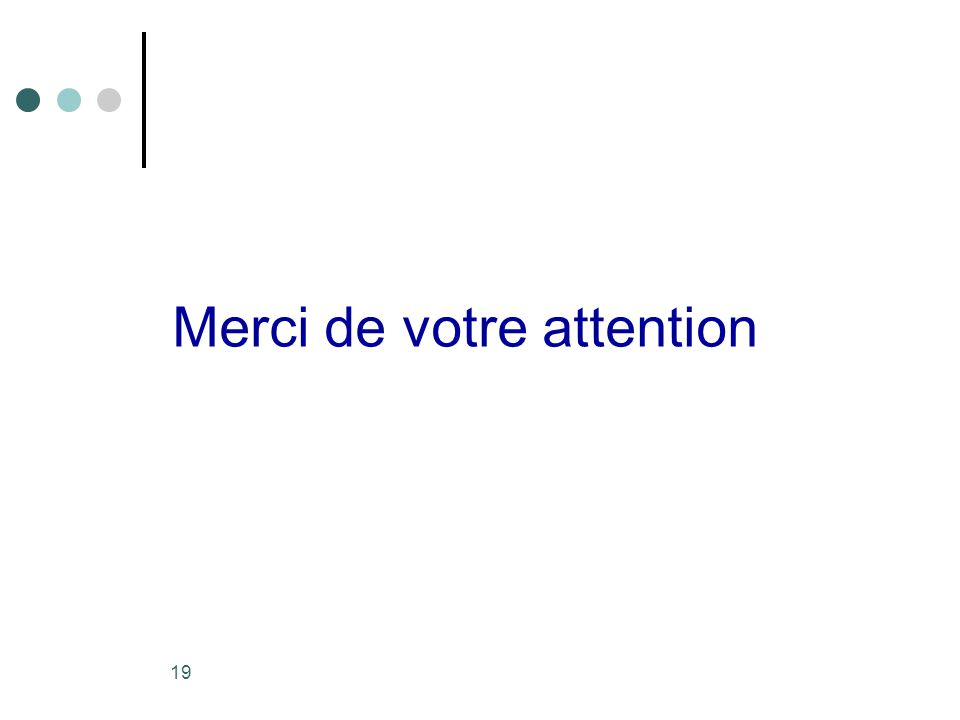19 Merci de votre attention