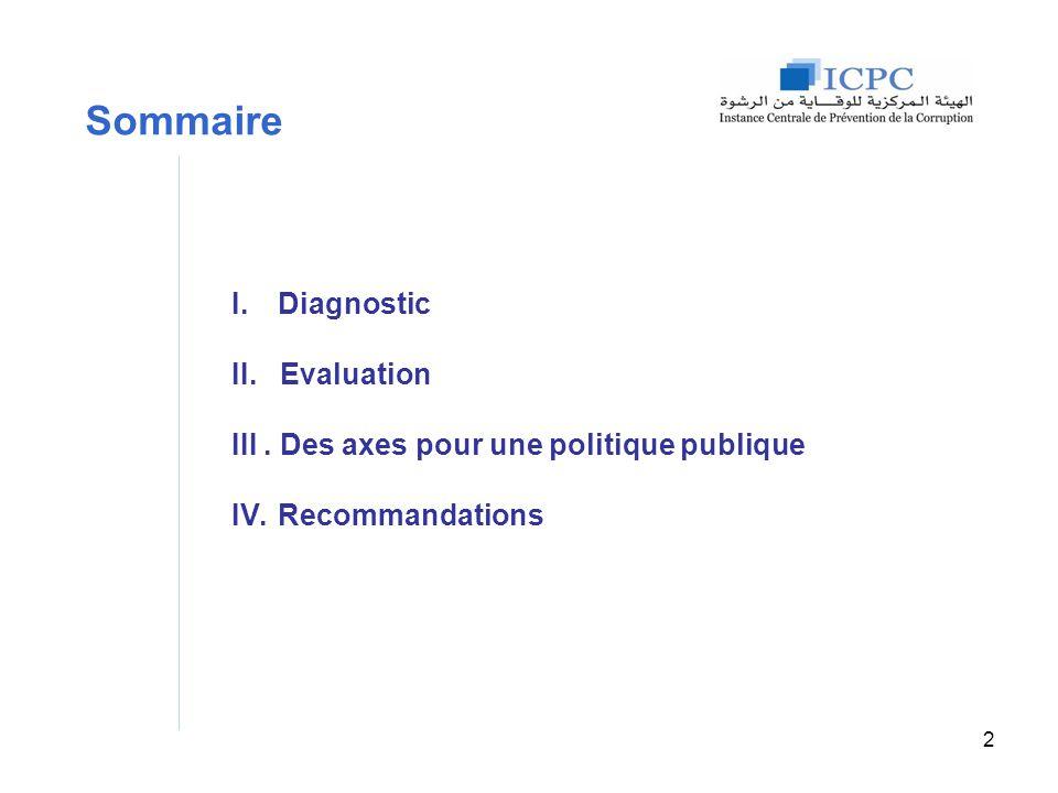 Sommaire I.Diagnostic II. Evaluation III. Des axes pour une politique publique IV.Recommandations 2