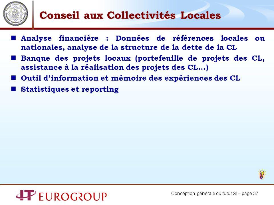 Conception générale du futur SI – page 37 Conseil aux Collectivités Locales Analyse financière : Données de références locales ou nationales, analyse