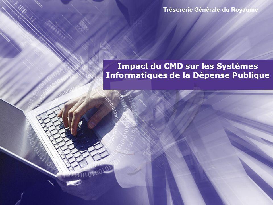 Impact du CMD sur les Systèmes Informatiques de la Dépense Publique Trésorerie Générale du Royaume
