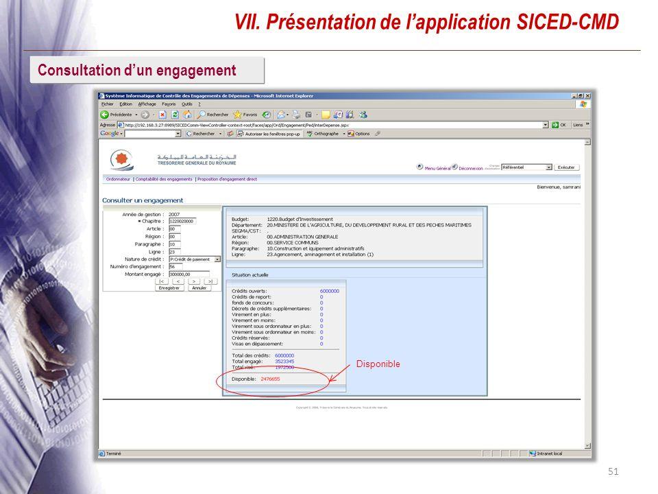 51 VII. Présentation de lapplication SICED-CMD Consultation dun engagement Disponible