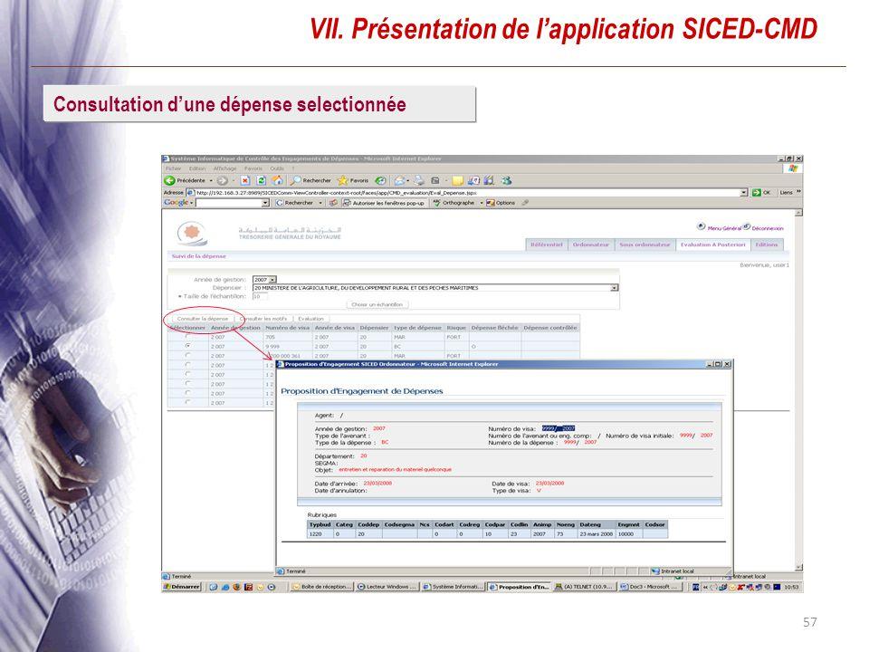 57 VII. Présentation de lapplication SICED-CMD Consultation dune dépense selectionnée