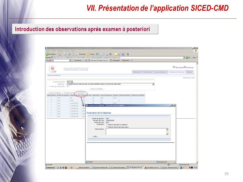 59 VII. Présentation de lapplication SICED-CMD Introduction des observations après examen à posteriori