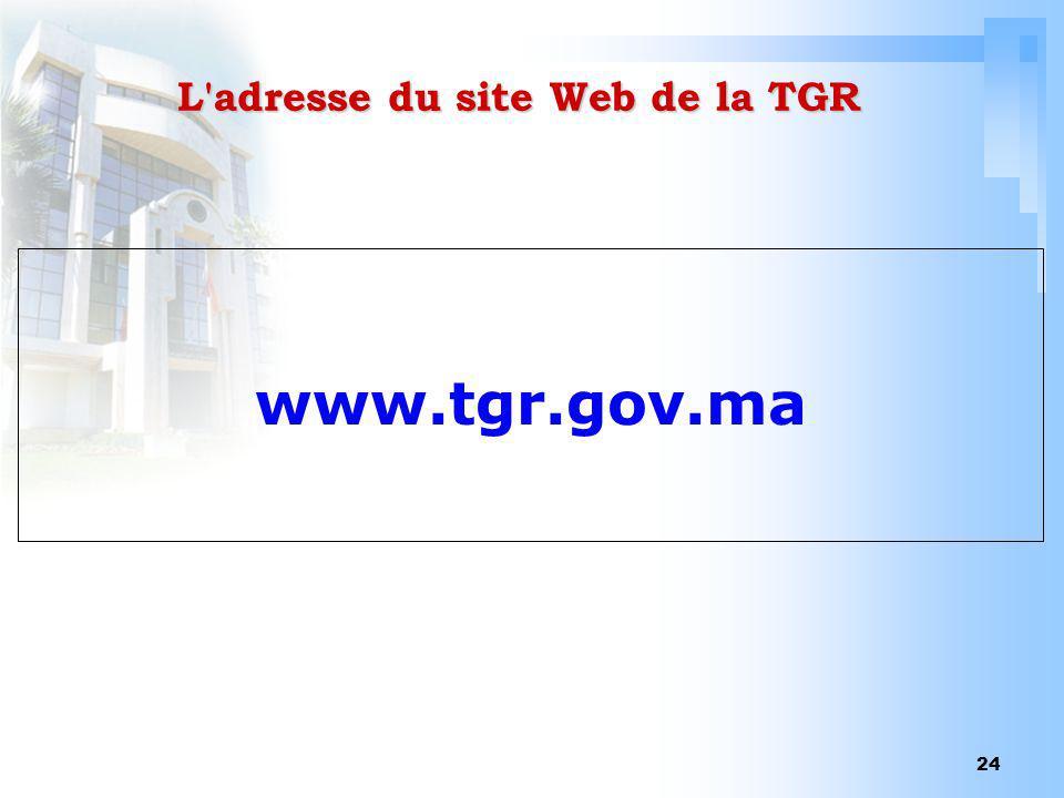 24 L'adresse du site Web de la TGR www.tgr.gov.ma