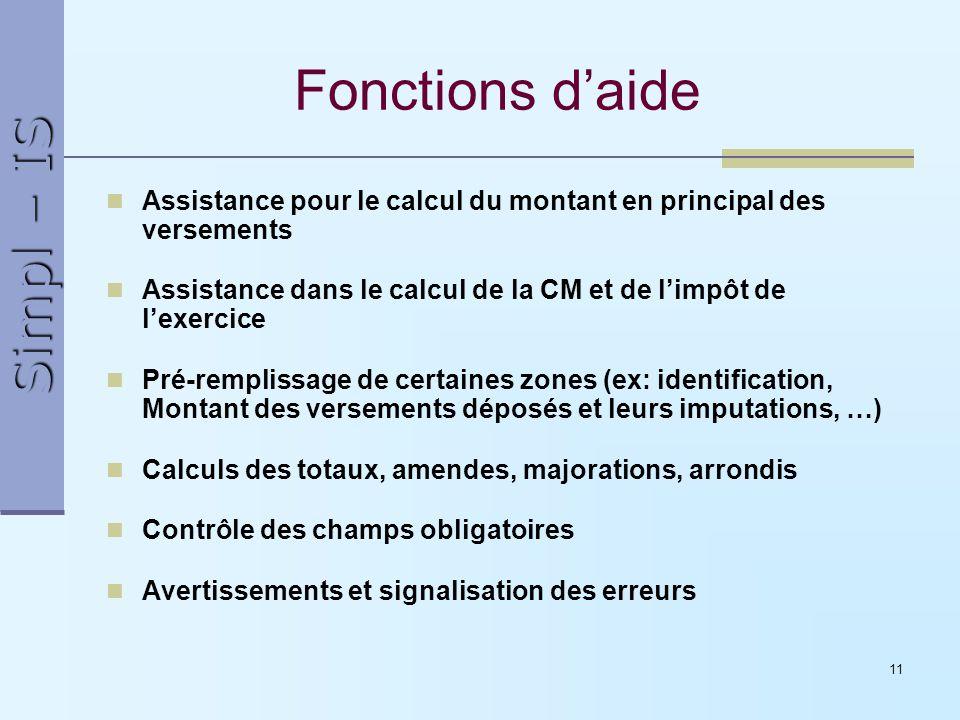 Simpl – IS 11 Fonctions daide Assistance pour le calcul du montant en principal des versements Assistance dans le calcul de la CM et de limpôt de lexe