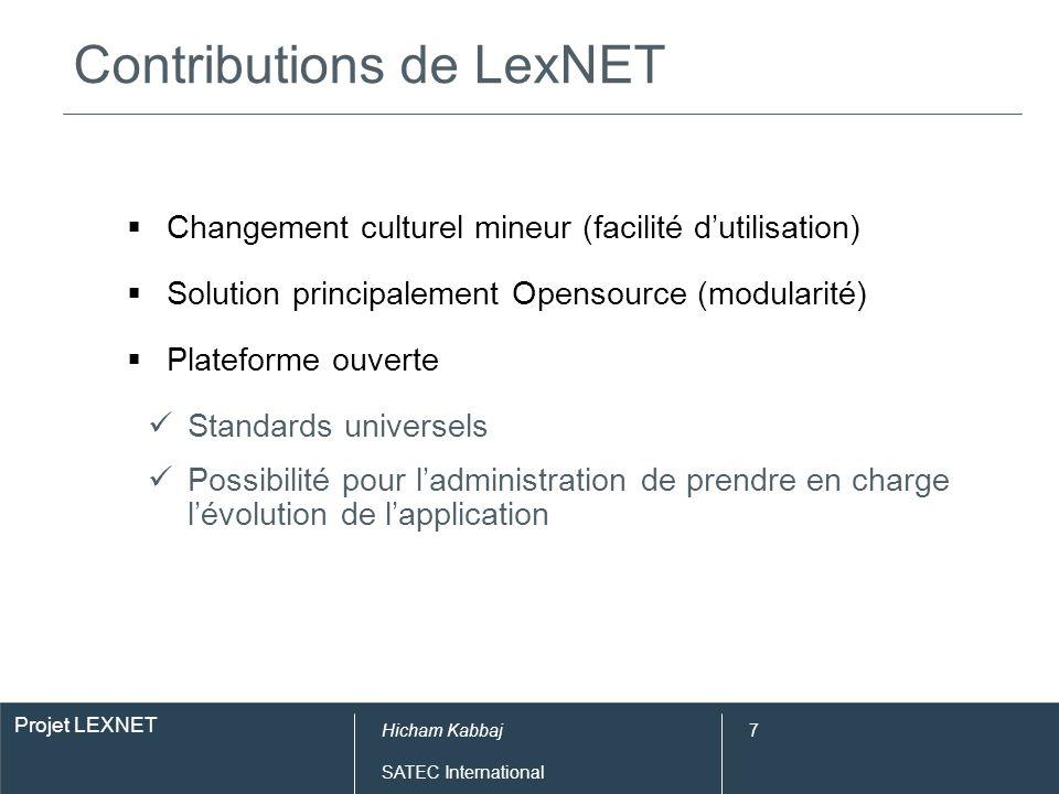 Projet LEXNET Hicham Kabbaj SATEC International 7 Contributions de LexNET Changement culturel mineur (facilité dutilisation) Solution principalement O