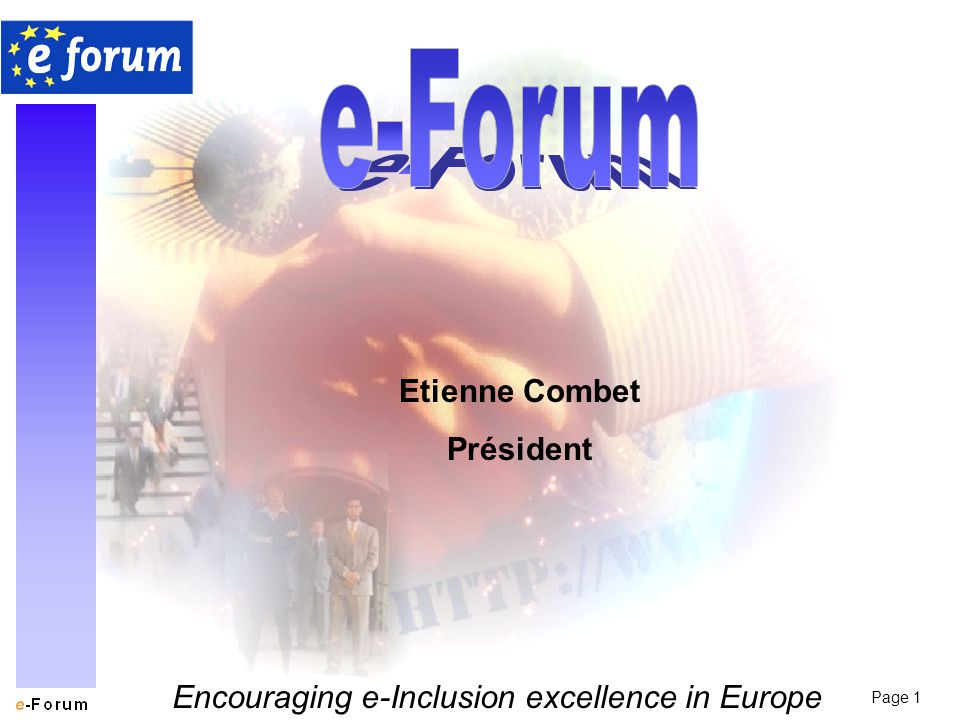 Page 1 Encouraging e-Inclusion excellence in Europe Etienne Combet Président