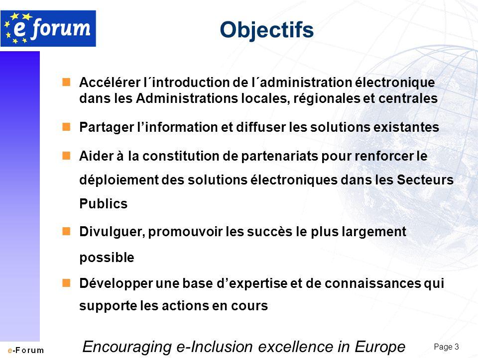 Page 3 Encouraging e-Inclusion excellence in Europe Objectifs nAccélérer l´introduction de l´administration électronique dans les Administrations loca