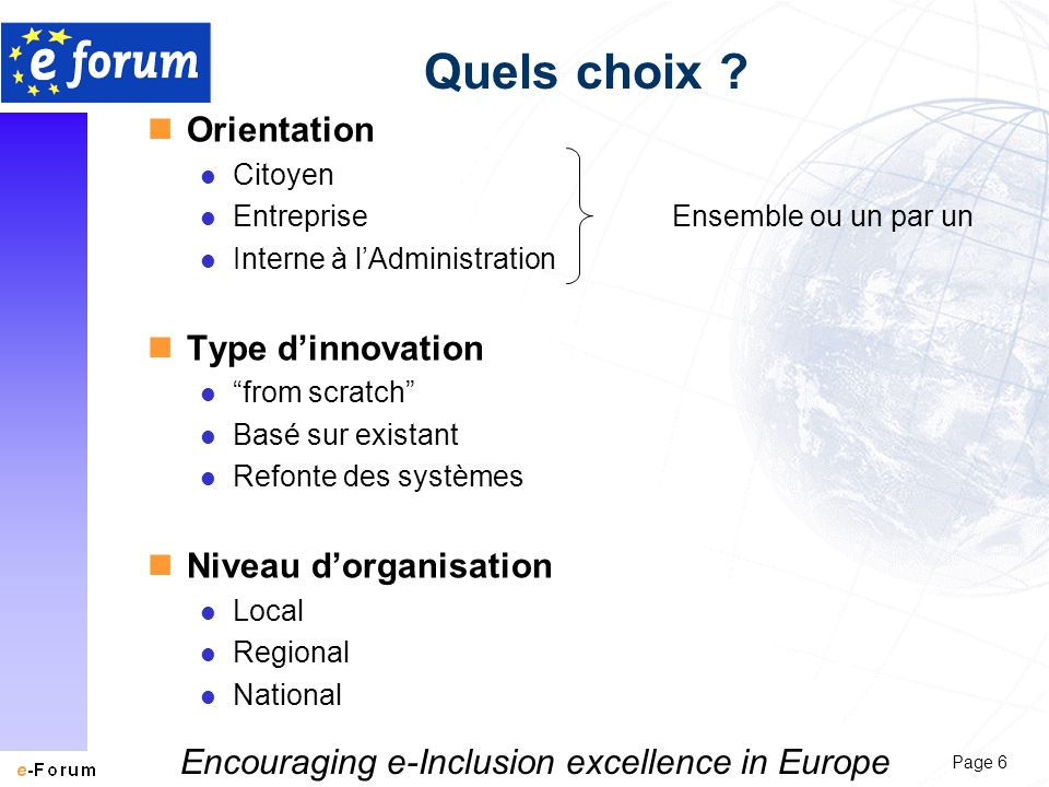 Page 6 Encouraging e-Inclusion excellence in Europe Quels choix .