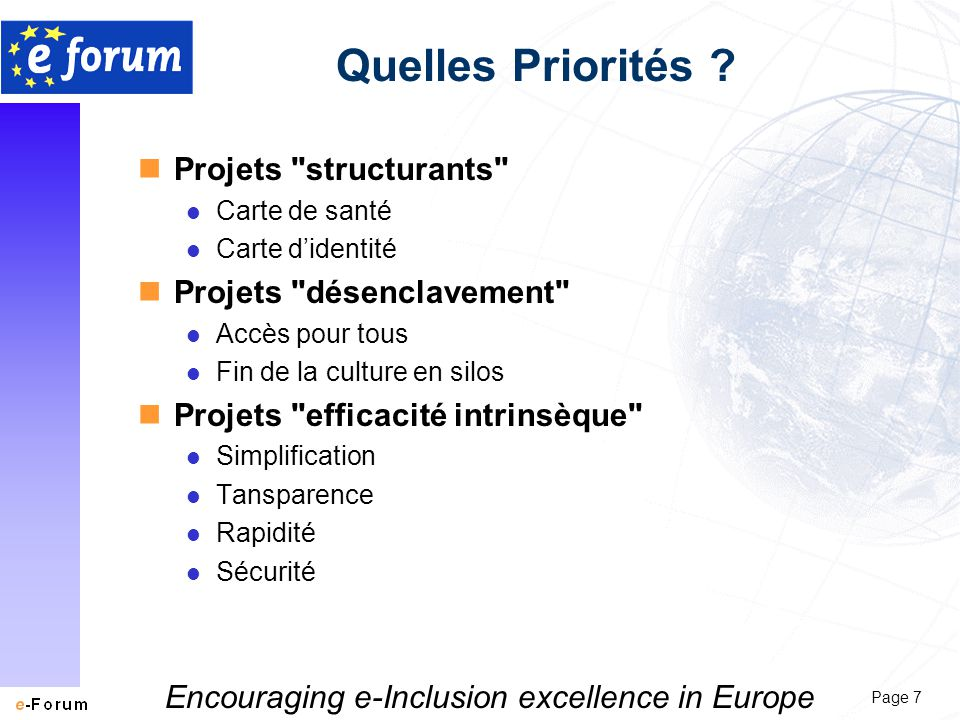 Page 7 Encouraging e-Inclusion excellence in Europe Quelles Priorités .