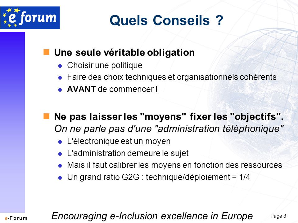 Page 8 Encouraging e-Inclusion excellence in Europe Quels Conseils .