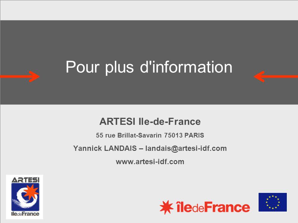 Pour plus d'information ARTESI Ile-de-France 55 rue Brillat-Savarin 75013 PARIS Yannick LANDAIS – landais@artesi-idf.com www.artesi-idf.com