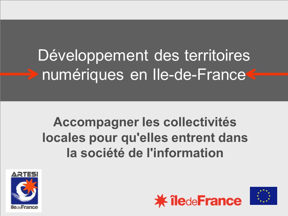 Développement des territoires numériques en Ile-de-France Accompagner les collectivités locales pour qu elles entrent dans la société de l information