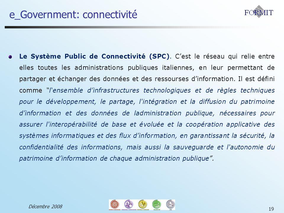 Décembre 2008 19 Le Système Public de Connectivité (SPC).