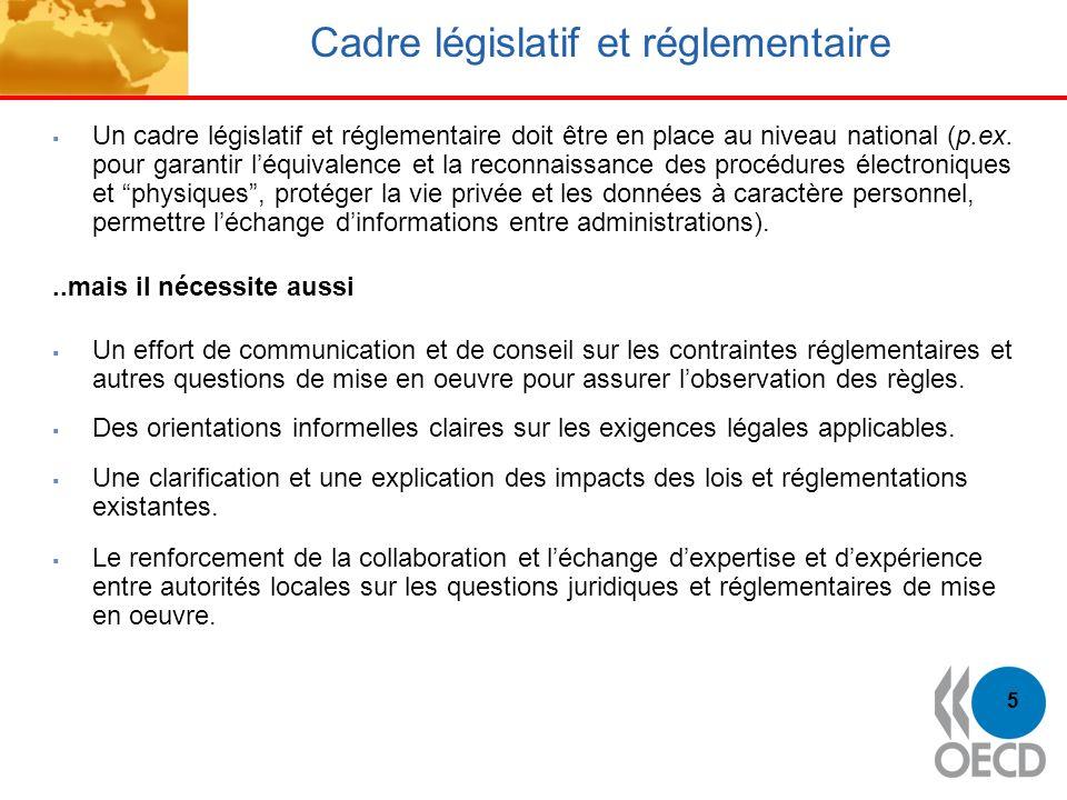 5 Cadre législatif et réglementaire Un cadre législatif et réglementaire doit être en place au niveau national (p.ex. pour garantir léquivalence et la