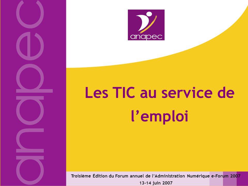Les TIC au service de lemploi Troisième Édition du Forum annuel de lAdministration Numérique e-Forum 2007 13-14 juin 2007
