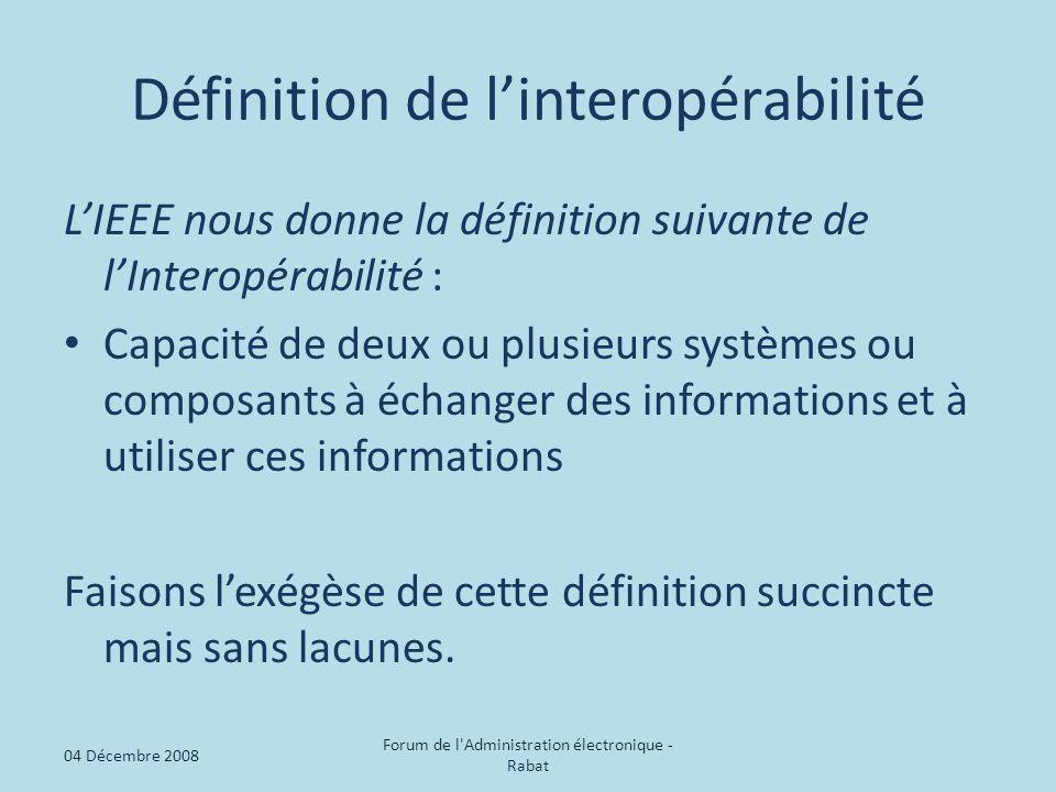 Définition de linteropérabilité LIEEE nous donne la définition suivante de lInteropérabilité : Capacité de deux ou plusieurs systèmes ou composants à échanger des informations et à utiliser ces informations Faisons lexégèse de cette définition succincte mais sans lacunes.