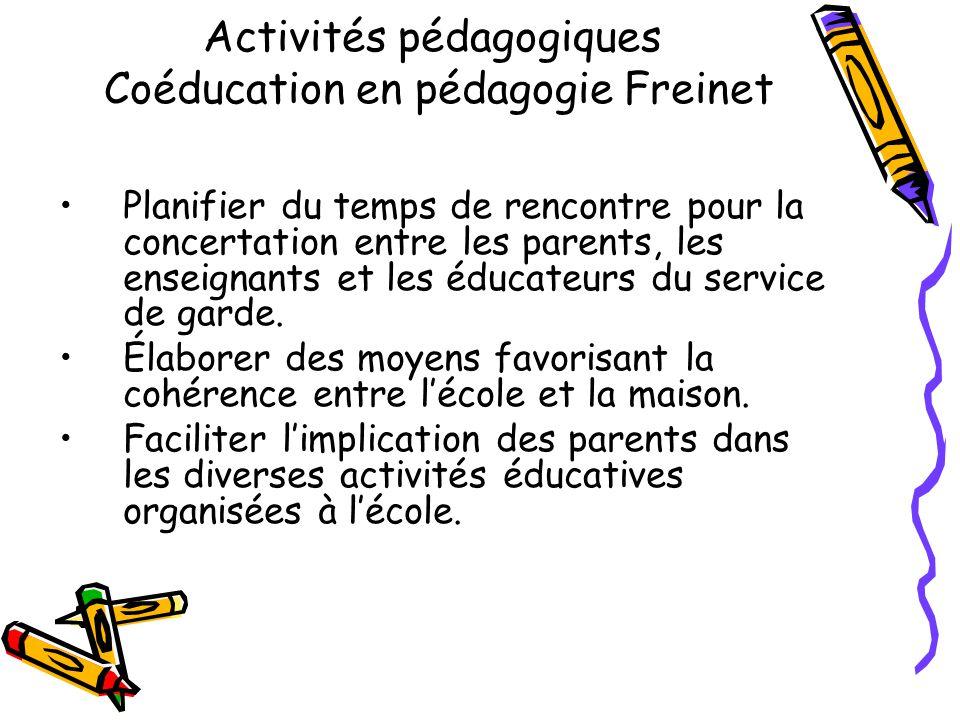 Activités pédagogiques Coéducation en pédagogie Freinet Planifier du temps de rencontre pour la concertation entre les parents, les enseignants et les éducateurs du service de garde.