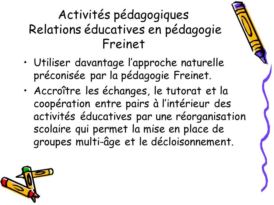 Activités pédagogiques Liens avec la communauté en pédagogie Freinet Amener les élèves à développer des attitudes douverture sur le monde et de respect de la diversité.