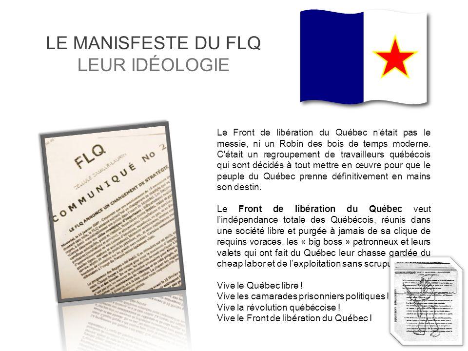 Le Front de libération du Québec n était pas le messie, ni un Robin des bois de temps moderne.