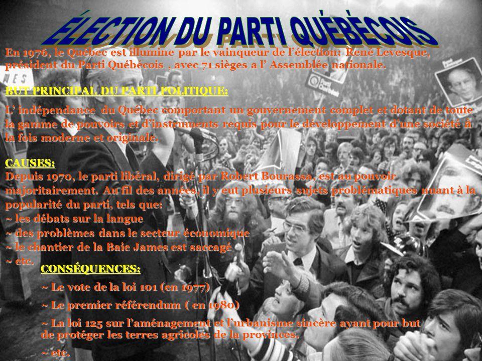 En 1976, le Québec est illumine par le vainqueur de lélection: René Levesque, président du Parti Québécois, avec 71 sièges a l Assemblée nationale.