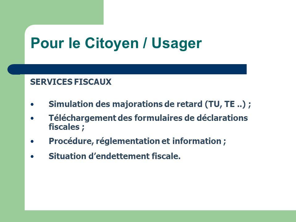 16 SERVICES FISCAUX Simulation des majorations de retard (TU, TE..) ; Téléchargement des formulaires de déclarations fiscales ; Procédure, réglementat