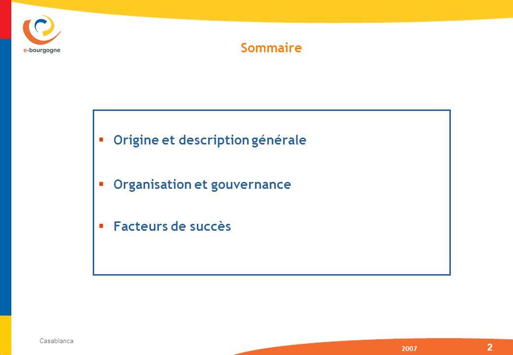 2007 Casablanca 2 Origine et description générale Organisation et gouvernance Facteurs de succès Sommaire